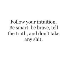 redfairyproject.com DAILY INSPIRATION - Follow your intuition. Be smart, be brave, tell the truth and don't take any shit. - Kelly Cutrone For your full dose of inspiration and guidance, click the image!
