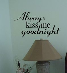 Always Kiss Me Goodnight vinyl wall decal graphic by FreckledHound, $14.00