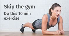 This 10-minute workout will make you quit the gym. Work out anywhere at any time and achieve even better results than a regular gym goer.