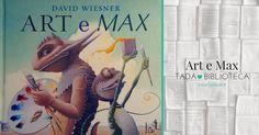 Art e Max, David Wiesner | TadaBibiblioteca Art e Max di David Wienser è uno dei nostri libri preferiti: divertente, con belle illustrazioni che parlano ai bambini di arte, artisti e processo creativo