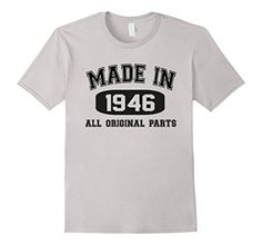 70th Birthday Gift Made 1946 All Original Parts T-Shirt