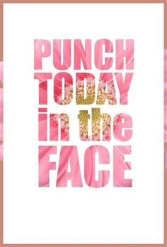 This free Punch Today in the Face printable makes a great screensaver, phone wallpaper, card or even DIY wall art. This pin links to a bunch of other inspirational printables and they are all free. Great resource!