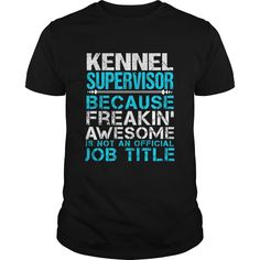 KENNEL SUPERVISOR T-Shirts, Hoodies. Check Price Now ==►…