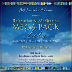 Ambient / New Age / Relaxation & Meditation MEGA PACK Lite (12 Albums, 10 hours) only Music and only at Bandcamp... :)