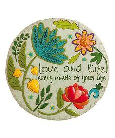 Floral 'Love & Live' Garden Stone #zulily #zulilyfinds