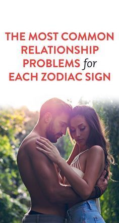 The Most Common Relationship Problems For Each Zodiac Sign