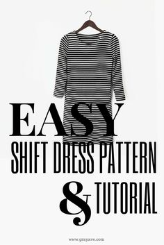 Easy Shift Dress Pattern and Tutorial — Gray Ave                                                                                                                                                      More