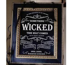 Something Wicked Sign: This pre-designed 11x14 sign is perfect for the witching hour! Printed on quality 130 paper. Frame not included. (10.00)