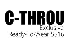C-THROU Exclusive Campaign Ready-To-Wear SS16 Women's clothing Ready-to-Wear  Made in Greece C-THROU Spring 2016 Ready-to-Wear Collection C-THROU Ready-to-Wear MADE IN GREECE Accessories #fashioneditorial #fashion #campaigns #ss16 #logo C-THROU Exclusive | Editorial Campaign SS16. C-THROU Exclusive is a new clothing line by C-THROU the high fashion brand of women's clothing and accessories.Ready-To-Wear SS16
