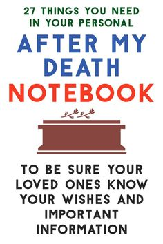 How To Organize Important Documents in an Emergency Binder or Household Notebook - Decluttering Your Life 27 THings You Need In Your Personal / After My Death / Notebook / To Be Sure Your Loved Ones Know Your Wishes and Important Inform