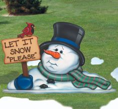 Yard art - Let It Snow Please!!  This poor snowman is DESPERATELY waiting for the next snowfall!