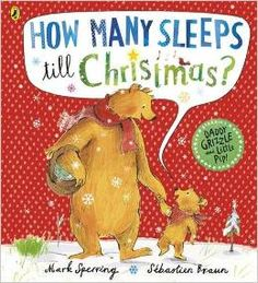 How Many Sleeps till Christmas - Mark Sperring & Sebastian Braun, Penguin, 32 Pages, Paperback. It's hard to be patient when you're only a very little bear, and Little Pip cannot wait until Christmas! Every day he wakes up and thinks the day has finally come - it's driving Daddy Grizzle nuts! Poor Daddy Grizzle... and poor Pip! How will he be able to carry on waiting - there are still so many sleeps to go! This is a hilarious and endearing story about patience that every parent will…