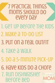 7 practical things moms should do every day if you want to rock your mom life.