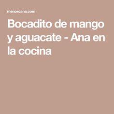 Bocadito de mango y aguacate - Ana en la cocina