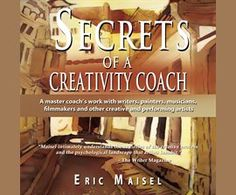 An inside look at the creativity coaching process with twenty-five real-life examples of the correspondence between one of the world's most renowned creativity coaches and his clients  Having worked with all types of artists from every corner of the world, Eric Maisel is acutely aware of the issues that creative folks face: resistance and blockage, existential sadness, decreased productivity, marketing and promotion, distracting addictions, and simple survival are just a few of the…