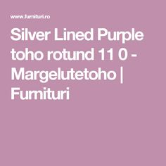 Silver Lined Purple toho rotund 11 0 - Margelutetoho | Furnituri
