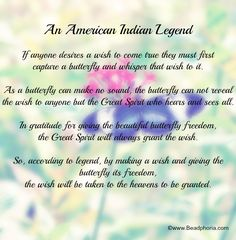 Native American butterfly legend that I love....I had this info at my butterfly theme wedding.