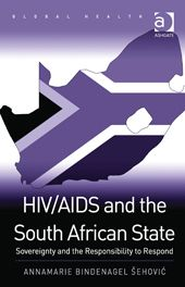 Book Review: HIV/AIDS and the South African State by Anamarie Bindenagel Sehovic | LSE Review of Books