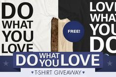 The Great Do What You Love T-Shirt Giveaway