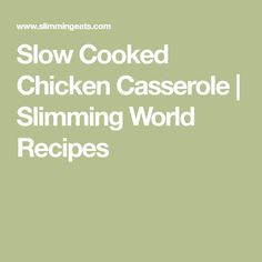 Slow Cooked Chicken Casserole | Slimming World Recipes