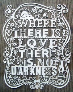 where there is love there is no darkness. // $90