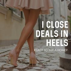 Heels, flats, sandals, boots, I LOVE shoes AND CLOSINGS!! How can I help you with your real estate needs?