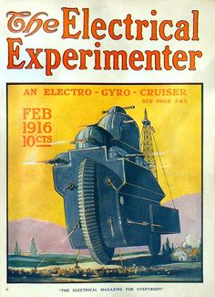 An electro-gyro-cruiser from the cover of The Electrical Experimenter February Science Magazine, Pulp Magazine, Magazine Covers, Diesel Punk, Science Fiction Art, Pulp Fiction, Popular Mechanics, Old Magazines, Lightning Strikes