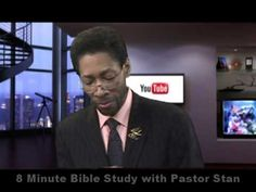 8 Minute Bible Study with J Stan McCauley 10/24/2013