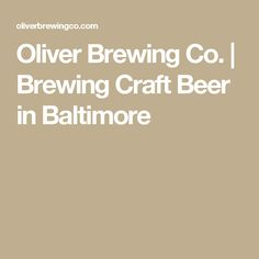 Oliver Brewing Co. | Brewing Craft Beer in Baltimore