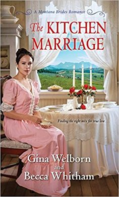 Gina Welborn & Becca Whitham - The Kitchen Marriage Kensington Books, Eligible Bachelor, Perfect Bride, Book Format, Bright Future, High Society, Historical Romance, Romance Books, New Beginnings