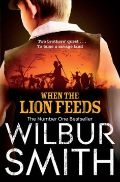 When the Lion Feeds (The Courtneys) by Wilbur Smith