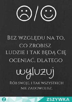 hellow People thats me Renata from Poland. True Quotes, Words Quotes, Wise Words, Sayings, Pretty Quotes, Positive Living, Motto, Quotations, Positivity