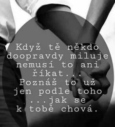 To uz viem. The Words, Words Can Hurt, Lovers Quotes, Interesting Quotes, Wallpaper Quotes, Quotations, Motivational Quotes, Love You, Positivity