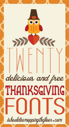 Free Thanksgiving Fonts | Twenty delicious and free turkey day fonts for all of your projects!