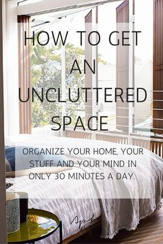 How to get an uncluttered space in 30 minutes a day
