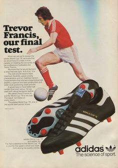 Trevor Francis of Nottingham Forest in Adidas Football Boots advert in Football Ads, Classic Football Shirts, Football Design, Vintage Football, Football Players, Best Soccer Shoes, Soccer Boots, Football Boots, Soccer Cleats
