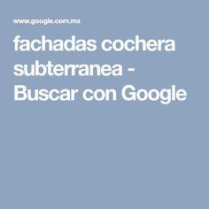 fachadas cochera subterranea - Buscar con Google Glenda, Google, Cars, Carriage House, Sisters, Facades, Autos, Car, Automobile