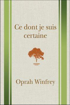 Ce dont je suis certaine - OPRAH WINFREY Oprah Winfrey, Culture G, Brian May, Lus, African Culture, Books To Read, Reading, Genre, Gratitude