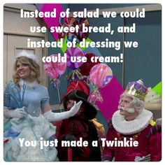 """Correction:  Instead of salad we could make sweet bread and instead of dressing we'll fill the bread with cream!""""  You just made a Twinkie."""