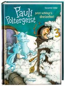 Pauli Poltergeist. Jetzt schlägt's dreizehn! Von Susanne Lütje. Ab 8 Jahren.