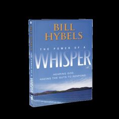 Zondervan - The Power of a Whisper: Hearing God, Having the Guts to Respond - Bill Hybels - 9780310320746