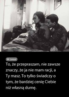 Kurwy należy traktować jak kurwy. Przepraszanie za nic wbija te idiotki w narcym zbyt mocno ... Pretty Words, Happy Marriage, Friends Forever, Life Is Beautiful, Motto, Proverbs, True Stories, Best Quotes, Quotations
