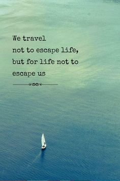 Collection of best travel Quotes for travel Inspiration. These Inspirational quotes makes your next trip special. Great Quotes, Quotes To Live By, Me Quotes, Inspirational Quotes, Escape Quotes, Quotes About Sin, Quotes About The World, Quotes About Freedom, Quotes For Life