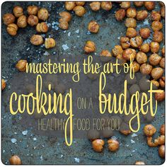 Mastering the Art of   Cooking on a Budget  healthy food for everyone