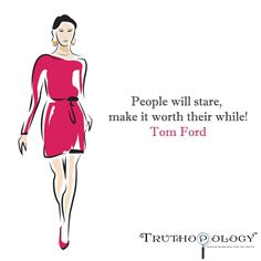 People will stare! #TomFord #Stare #People #Fashion #Fashionista #Designer #Individuality #Originality #Different #StandOut #Truth #Search #Truthopology