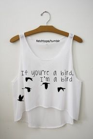 If you're a bird, I'm a bird shirt, tank top!