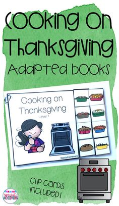 Cooking on Thanksgiving Adapted Books Special Education Activities, Vocabulary Activities, Special Education Classroom, Learning Resources, Preschool Activities, Thanksgiving Books, Thanksgiving Activities, Interactive Books, Differentiated Instruction