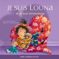 Je suis Louna et je suis amoureuse, Bertrand Gauthier, illust. Gérard Frischeteau, Québec-Amérique jeunesse (ALBUM) - Dans ce quatrième titre de la série, l'amour est à l'honneur ! À chaque double page, on voit Louna dans une situation du quotidien qu'elle transforme, grâce à son imagination très fertile, en terre de découverte de la tendresse.
