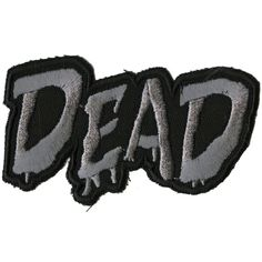 Dead Patch | Hot Topic ($2.63) ❤ liked on Polyvore featuring fillers, patches, accessories, text, backgrounds, phrase, quotes and saying