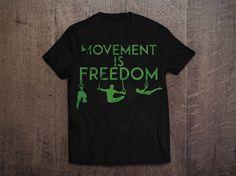 Movement is Freedom T-Shirt,$19.99  | bodyweighttrainingarena.com #shop #calisthenics